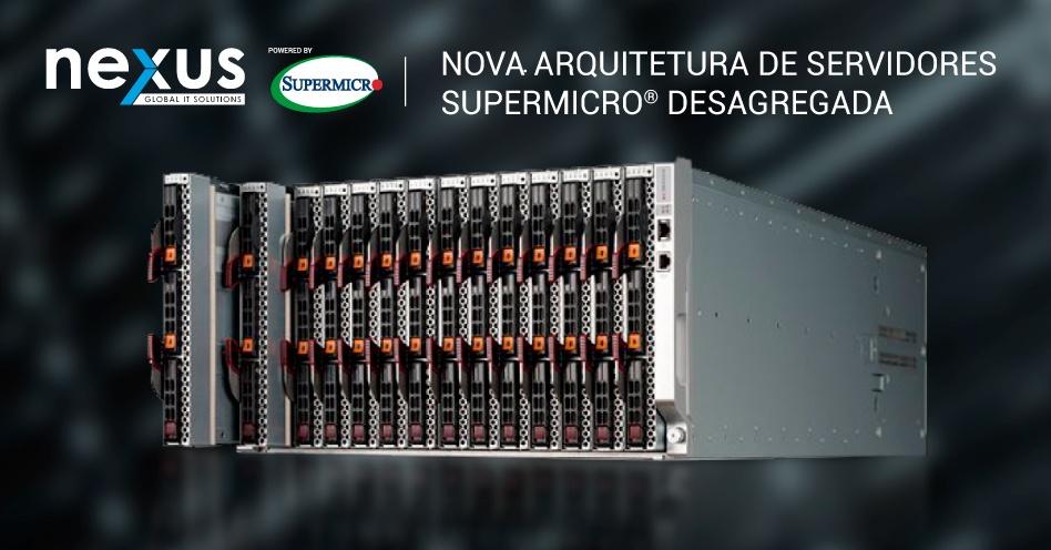 Servidores Supermicro SuperBlade 6U – Nova Arquitetura